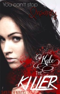 Kate the Killer (Jeff the Killer trilogy - part 2 ...