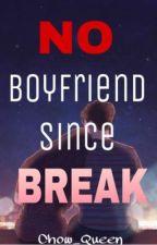 NO Boyfriend since BREAK [ON GOING] by x-telle