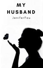MY HUSBAND (New) by JeniferFau