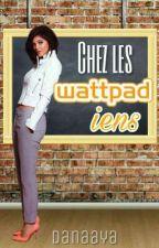 Chez les wattpadiens by Danaaya_