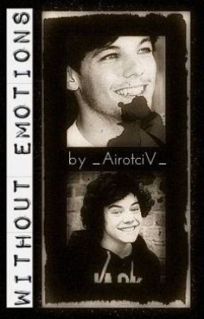 Without Emotions    Larry Stylinson    by HarryIsSoBottom