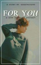 for you || jungkook ✔️ by -ddaengtans
