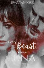 Every Beast Needs A Luna (Alphas Series #2) by Levantandose