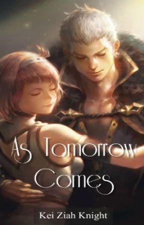 As Tomorrow Comes by KeiZiahKnight1886