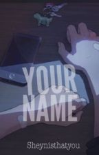 Your Name by esibela