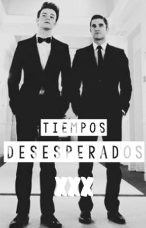 Tiempos desesperados (Klaine) by klainer-bitches