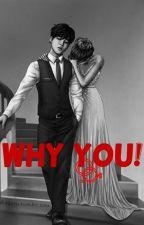 WHY YOU?! (BTS fan fikce) by katkavasik