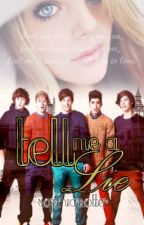 Tell Me A Lie *One Direction Fanfic* by SophiaPotter