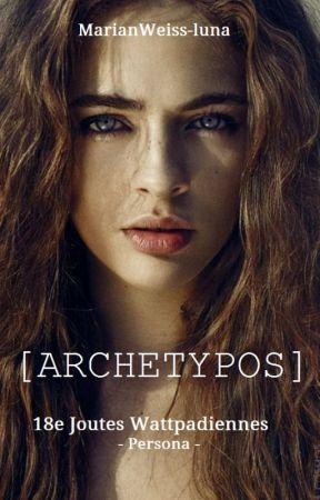 [Archetypos] by MarianWeiss-luna