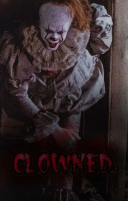 clowned pennywise x reader fanfic pennywise wattpad
