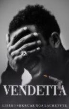 Vendetta ✓ by Laurettte