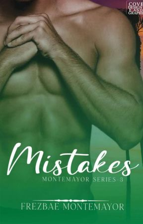Mistake (Montemayor series #3) by frezbae