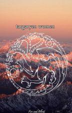 women targaryen by starkxller