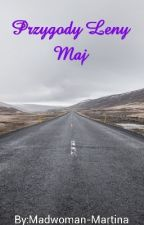 Przygody Leny Maj by Madwoman-Martina