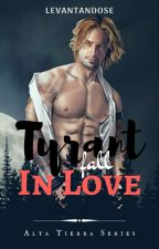 The Tyrant Falls In Love (Alpha Series #3) by Levantandose