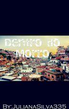 Dentro do Morro by JulianaSilva335