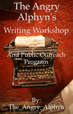 The Angry Alphyn's Writing Workshop and Public Outreach Program by The_Angry_Alphyn