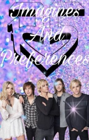 R5 Imagines and Preferences by R5rocks-Ryland