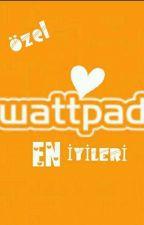 Wattpad'in En iyileri by KitapUlkesinde