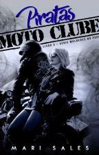 Piratas Moto Clube (Mulheres no Poder - Livro 3) - Degustação by mari_sales