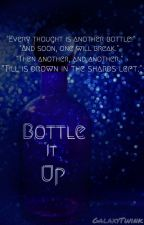 Bottle It Up [DISCONTINUED] by AdieuGoodbye