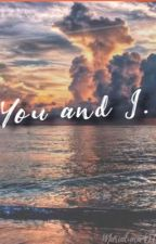 YOU AND I. by lun4xoxo