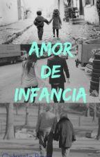 Amor de Infancia (Niall Horan & Tú) [TERMINADA♡] by Gabriela_Itzel