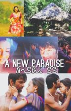 ArShi SS- A New Paradise [Completed] by liana409