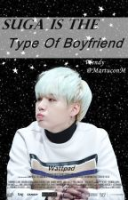 Suga Is The Type Of Boyfriend by MartuconM