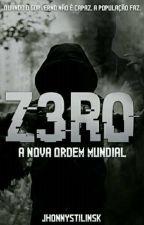 Z3R-0 - A Nova Ordem Mundial by JhonnyStilinsk