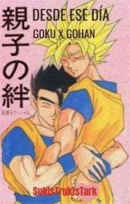 Desde ese dia (Goku x Gohan) [Terminada] by pierovillegas11852