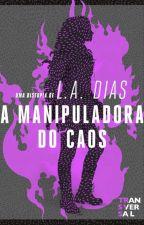 A Manipuladora do Caos by ladias08