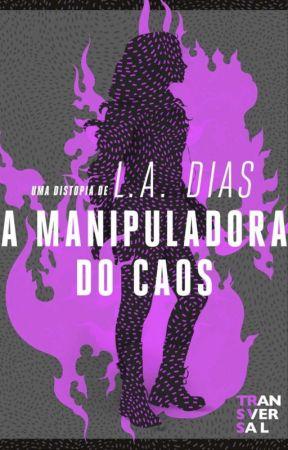 A Manipuladora do Caos (Completo) by ladias08