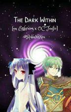 The Dark Within (An Ephraim x OC fanfic) by RekkaNoKen