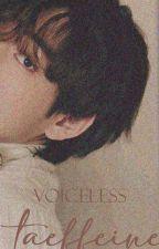 Voiceless by taeffeine