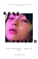best friend。taekook by adoresehun