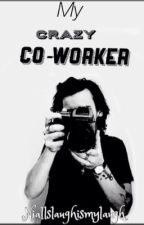 my crazy coworker by NiallsLaughIsMyLaugh
