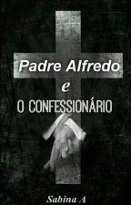 Padre Alfredo E O Confessionário by A_Sabina