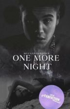 One More Night (EDITING) by mccannonbieber
