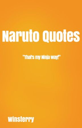Naruto Quotes by Winsterry