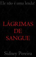 Lágrimas de Sangue by sjpj1998