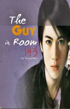 The Guy in Room 143 (Complete) by ImyourMiss