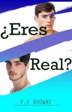 ¿Eres Real? by PaulFernandoBrowneBa