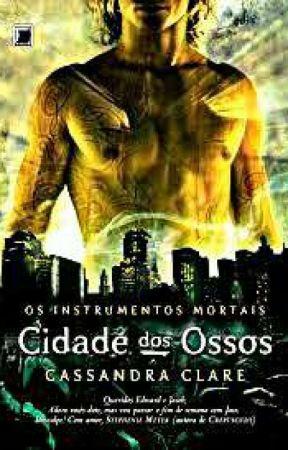 Cidade Dos Ossos  by UnicornioCofCof