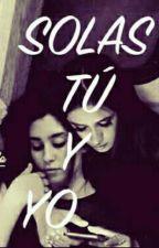 SOLAS TÚ Y YO (Camren) by Diaz1009
