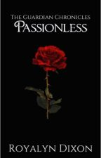 Passionless #1 | Ongoing by RoyalynDixon