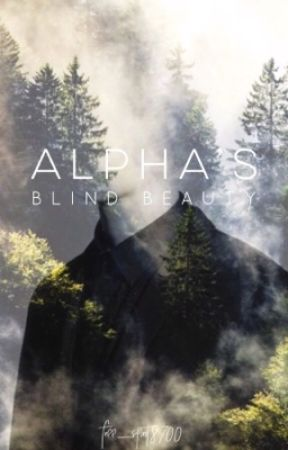 Alpha's Blind Beauty by Free_Spirit8700