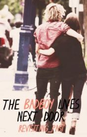The Bad Boy Lives Next Door by Revisiting_Past