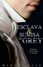 ESCLAVA & SUMISA de GREY by mirisaluis