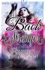 I'm Back and Stronger Than Ever! by ShivaniDPatel